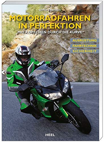Motorradfahren in Perfektion: 'Mit Köpfchen durch die Kurve'