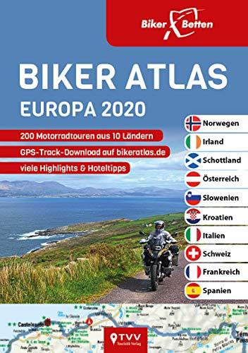 Biker Atlas EUROPA 2020: 200 Motorradtouren aus 10 Ländern